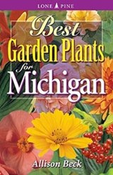 Best Garden Plants For Michigan | Wood, Tim ; Beck, Alison |