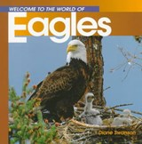 Welcome to the World of Eagles | Diane Swanson |