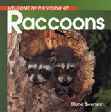 Welcome to the World of Raccoons | Diane Swanson |