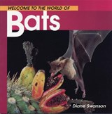 Welcome to the World of Bats | Diane Swanson |