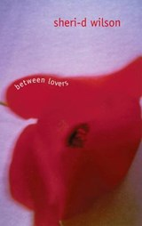 Between Lovers | Sheri-D Wilson |