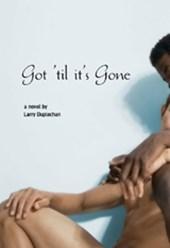 Duplechan, L: Got 'til It's Gone