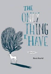 The Only Thing I Have | Rhonda Waterfall |