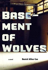 Basement of Wolves | Daniel Allen Cox |