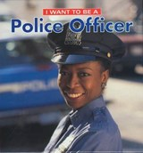 I Want to Be a Police Officer | Dan Liebman |