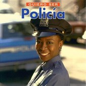 Quiero Ser Policia/I Want to Be a Police Officer