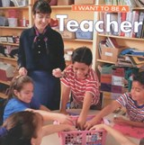 I Want to Be a Teacher | Dan Liebman |
