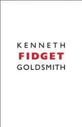 Fidget | Kenneth Goldsmith |