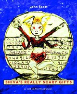 Shiva's Really Scary Gifts | John Scott |