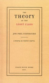 The Theory of the Loser Class | Jon Paul Fiorentino |