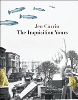 The Inquisition Yours | Jen Currin |