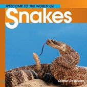 Welcome to the World of Snakes | Diane Swanson |