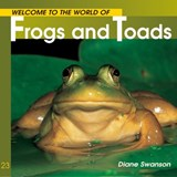 Welcome to the World of Frogs and Toads | Diane Swanson |