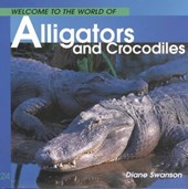 Welcome to the World of Alligators and Crocodiles