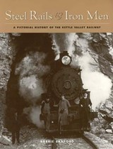 Steel Rails and Iron Men | Barrie Sanford |