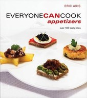 Everyone Can Cook Appetizers | Eric Akis |