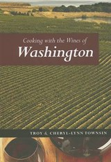 Cooking with the Wines of Washington | Troy Townsin |