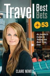 Travel Best Bets | Claire Newell |