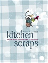 Kitchen Scraps | Pierre Lamielle |