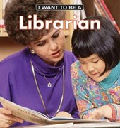 I Want to Be a Librarian | Dan Liebman |