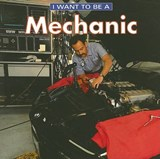 I Want to Be a Mechanic | Dan Liebman |