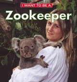 I Want to Be a Zookeeper | Dan Liebman |