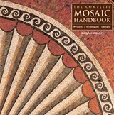 The Complete Mosaic Handbook | Sarah; Kelly |