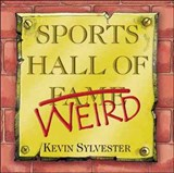 Sports Hall of Weird | Kevin Sylvester |
