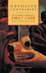 Opposite Contraries | Emily Carr |