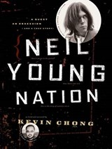 Neil Young Nation | Kevin Chong |