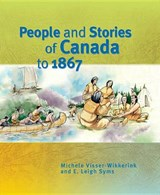 People and Stories of Canada to | Visser-Wikkerink, Michele ; Syms, E. Leigh |