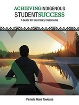 Achieving Indigenous Student Success | Pamela Rose Toulouse |