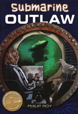 Submarine Outlaw | Philip Roy |