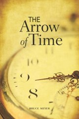 The Arrow of Time | Bruce Meyer |