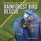 Rainforest Bird Rescue | Linda Kenyon |