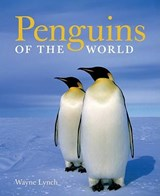 Penguins of the World | Wayne Lynch |