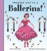 Imagine You're a Ballerina | Meg Clibbon |