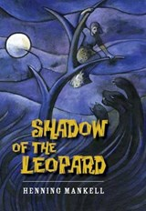 Shadow of the Leopard | Henning Mankell |