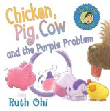 Chicken, Pig, Cow, and the Purple Problem | Ruth Ohi |