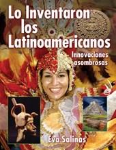 Lo Inventaron Los Latinoamericanos / Latin Americans Thought of It