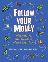 Follow Your Money | Kevin Sylvester |