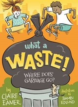 What a Waste | Claire Eamer |