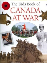 The Kids Book of Canada at War | Elizabeth MacLeod |