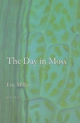 The Day in Moss | Eric Miller |