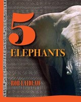 5 Elephants | Rob Laidlaw |