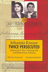 Johanna Krause Twice Persecuted | Carolyn Gammon |