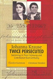 Johanna Krause Twice Persecuted