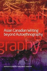 Asian Canadian Writing Beyond Autoethnography | auteur onbekend |