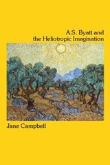 A.S. Byatt and the Heliotropic Imagination | Jane Campbell |