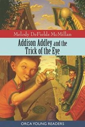 Addison Addley and the Trick of the Eye | Melody DeFields McMillan |